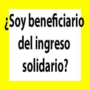 ¿Como consultar si soy beneficiario del ingreso solidario?