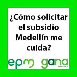 ¿Cómo solicitar y reclamar el subsidio de la alcaldía, Medellín me cuida?