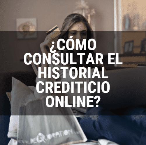¿Cómo Consultar el historial crediticio online?