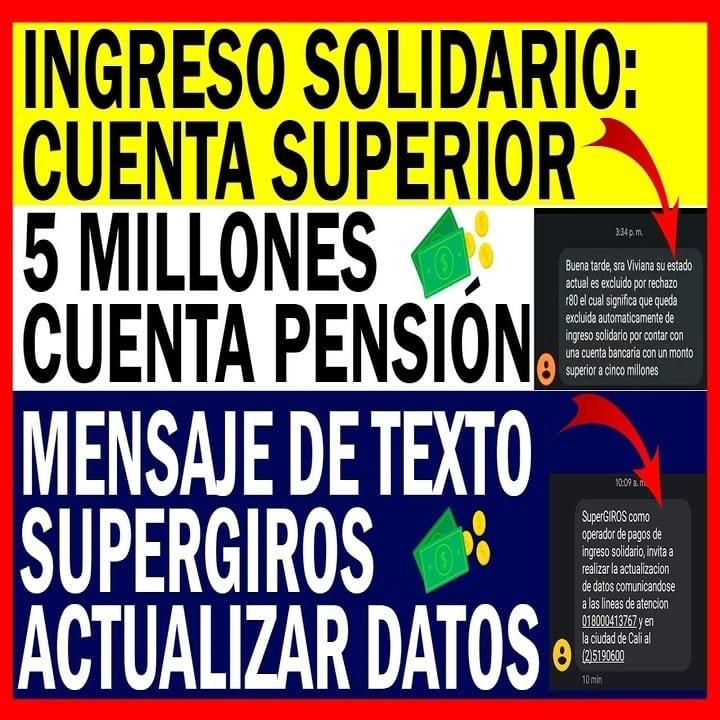 INGRESO SOLIDARIO: Cuenta Pensión - Monto Superior 5 Millones SuperGiros Mensaje Texto Actualizar.