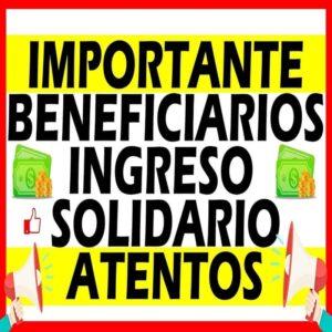 Importante beneficiarios de Ingreso Solidario