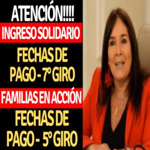 Atención séptimo giro ingreso solidario y quinto pago de familias en acción