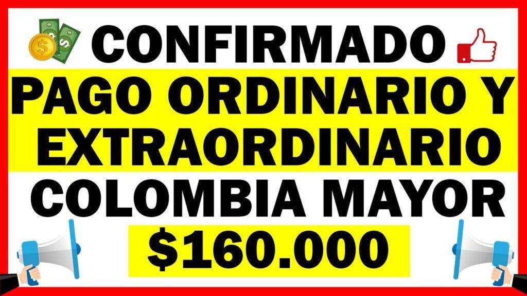 ¿Cuál es el pago ordinario y extraordinario del programa Colombia Mayor?
