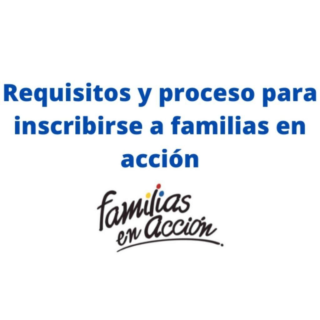 Requisitos-y-proceso-para-inscribirse-en-familias-en-acción